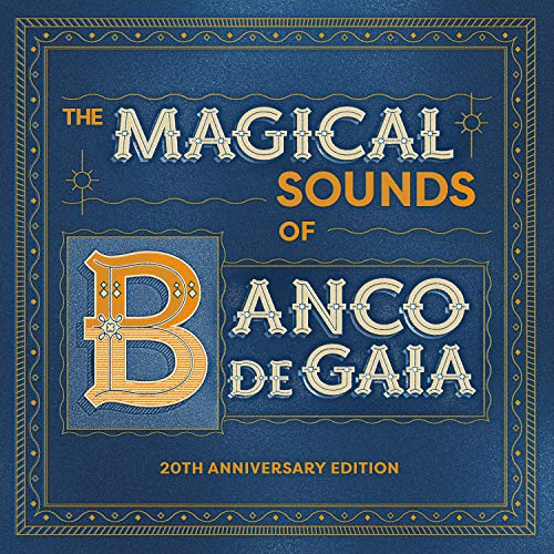 Magical Sounds Of Banco De Gaia